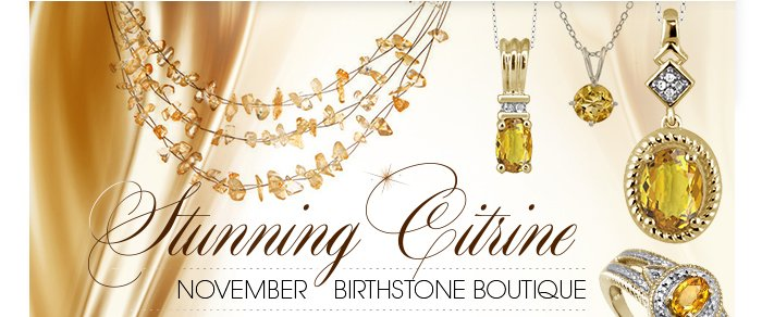 Stunning Citrine: November Birthstone Boutique. Show off your signature color with these darling and dramatic pieces!
