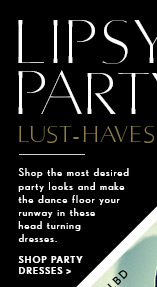 Lipsy Party Lust-haves
