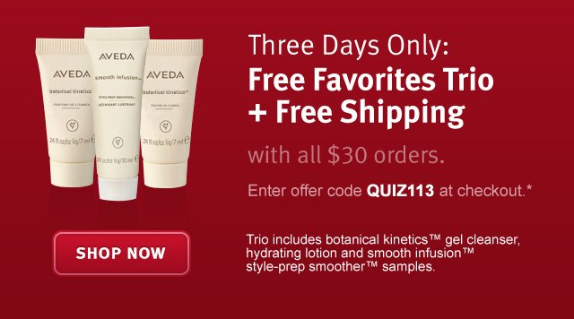 three days only: free favorites trio and free shipping with all $30 orders. shop now.