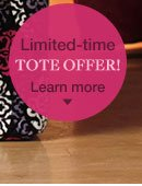 Limited-time Tote Offer! Learn More