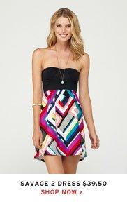 Savage 2 Dress $39.50 - Shop now