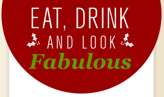 EAT, DRINK AND LOOK Fabulous