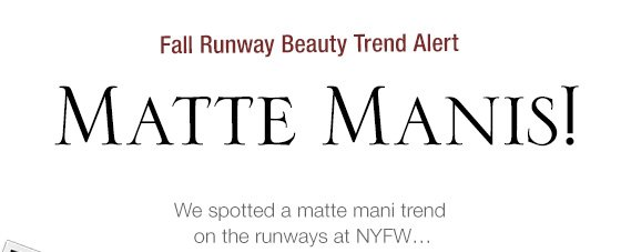 Fall Runway Beauty Trend Alert: Matte Manis!