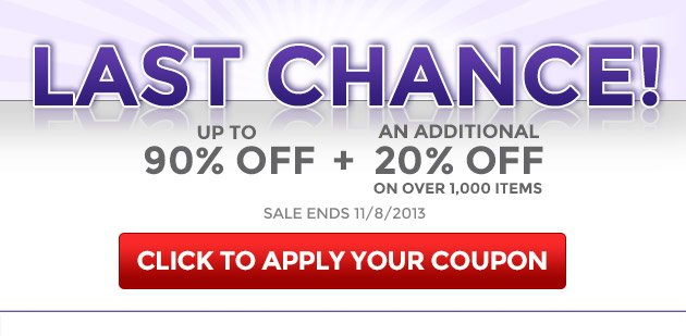 Last chance for up to 90% off + an additional 20% off