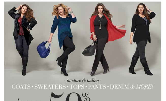 Coats, Sweaters, Tops, Pants, Denim & More...Buy One, Get One 50% Off*!! In-store & Online