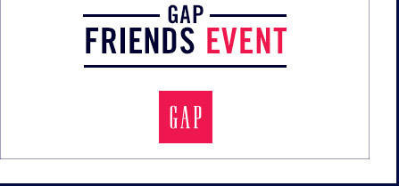GAP FRIENDS EVENT