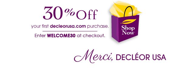 30% Off your first decleorusa.com purchase. Enter WELCOME30 at checkout.