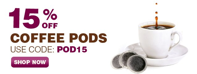 Take 15% off select coffee pods when you use:  POD15 at checkout