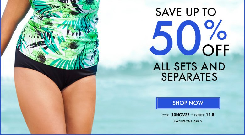 save up to 50% off all sets and separates - shop now and use code 13nov27
