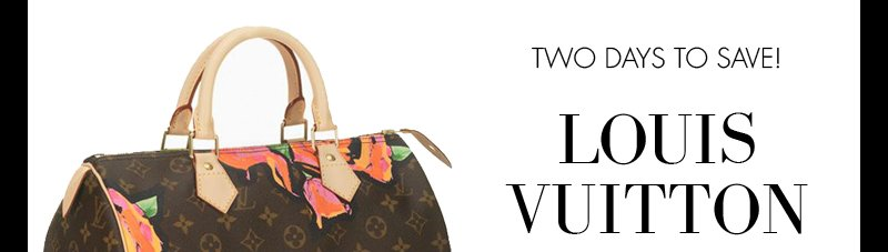 TWO DAYS TO SAVE! | LOUIS VUITTON