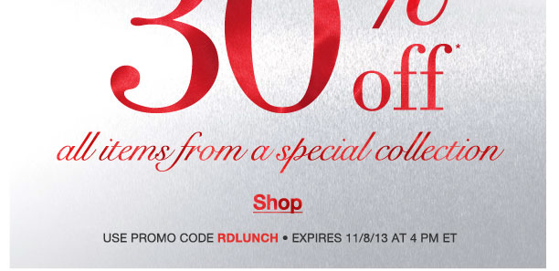 Lunch Time Sale Today! Take an Extra 30% off items from a special collection! Use RDLUNCH