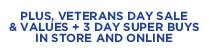Plus, Veterans Day Sale & Values + 3 Day Super Buys In Store and Online
