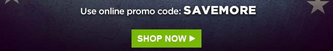 Use online promo code: SAVEMORE | SHOP NOW