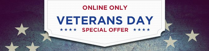 ONLINE ONLY | VETERANS DAY SPECIAL OFFER