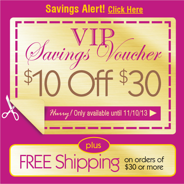 VIP Savings - $10 Off $30 + FREE Shipping on orders of $30 or more!