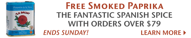 Free Smoked Paprika - The Fantastic Spanish Spice - With Orders Over $79 - Ends Sunday! Learn More