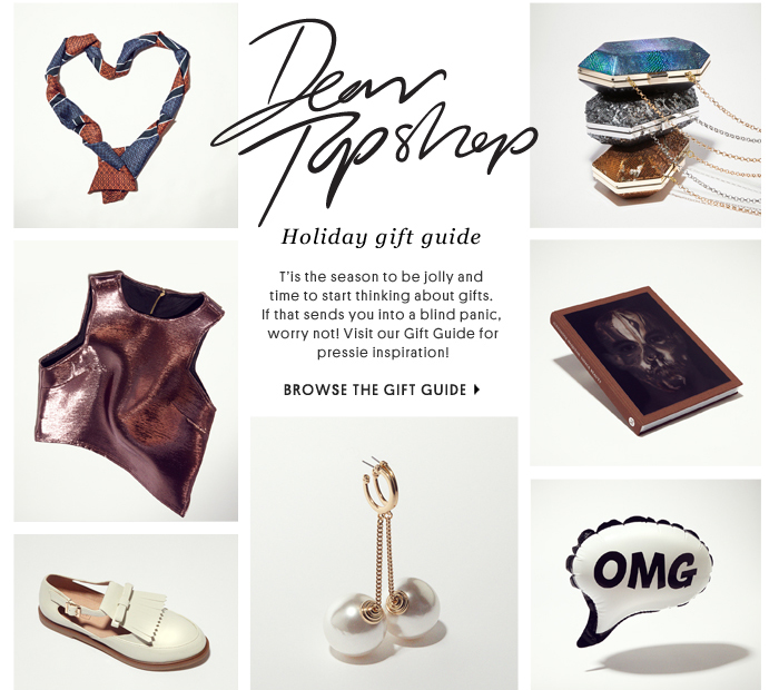 Dear Topshop - Browse the gift guide