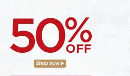 Select Styles 50% off