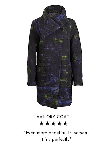 VALLORY COAT » | Even more beautiful in person. It fits perfectly