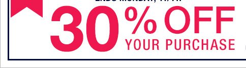 30% OFF YOUR PURCHASE
