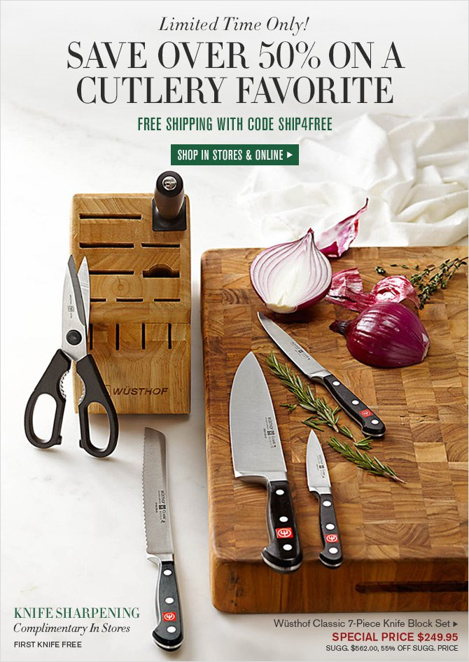 Limited Time Only! - SAVE OVER 50% ON A CUTLERY FAVORITE - FREE SHIPPING WITH CODE SHIP4FREE - SHOP IN STORES & ONLINE