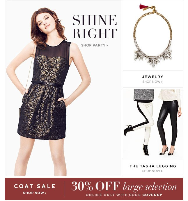 Shine Right In Party-Perfect Looks, Plus 30% Off A Large Selection Of Coats