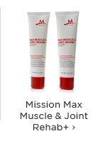 Mission Max Muscle & Joint Rehab+
