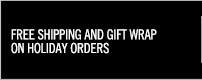 Free Shipping and Gift Wrap on Holiday Orders