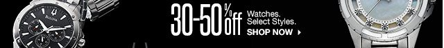 30-50% off Watches. Select Styles. SHOP NOW