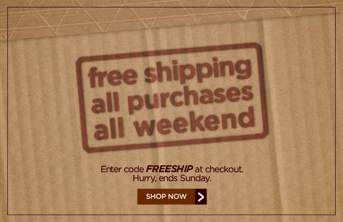 Free Shipping All Weekend! Use code FREESHIP at checkout.