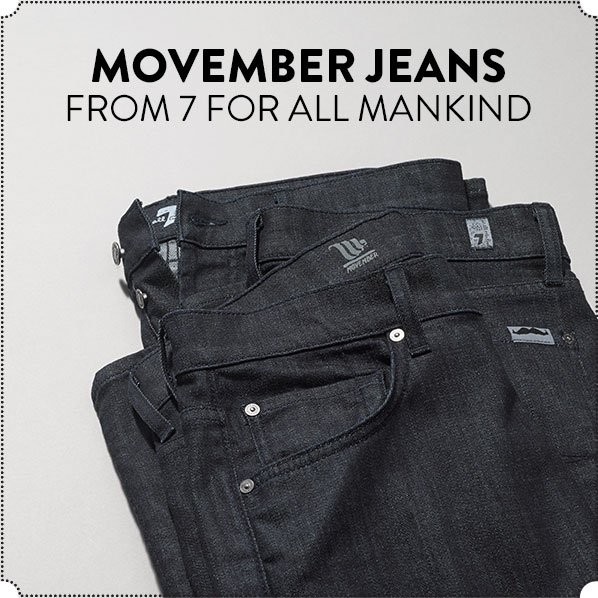 MOVEMBER JEANS - FROM 7 FOR ALL MANKIND