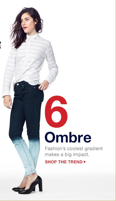6 Ombre | SHOP THE TREND