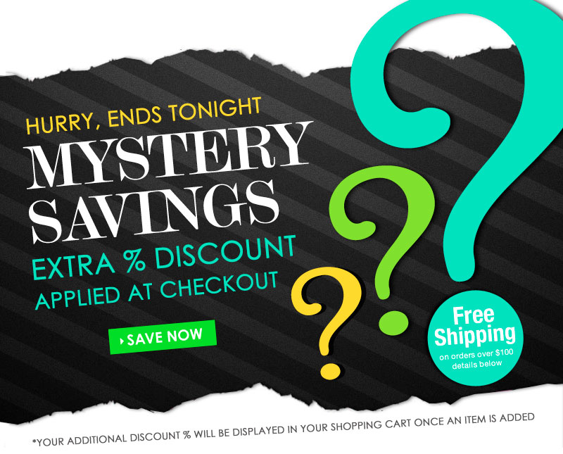 1 Day MYSTERY Site-Wide DISCOUNT! No minimum purchase necessary. Discount percentage will be displayed in your shopping cart once an item is added. SHOP NOW!