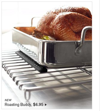 NEW - Roasting Buddy, $6.95
