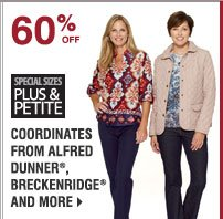 60% off coordinates from Alfred Dunner®, Breckenridge® and more. Shop now.