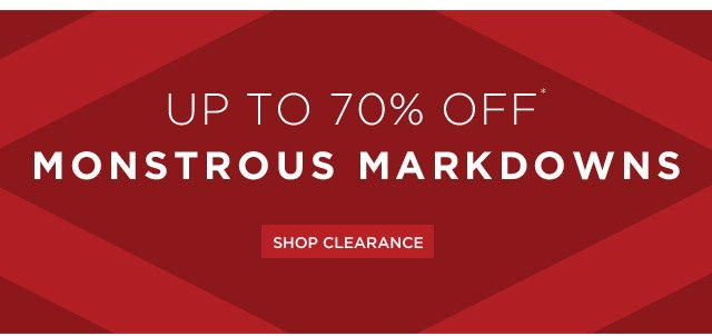 Up To 70% Off* Monstrous Markdowns