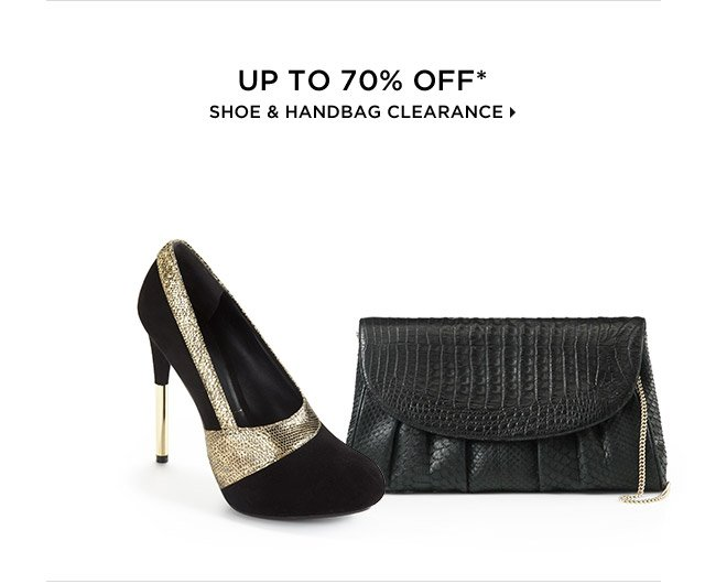 Up To 70% Off* Shoe & Handbag Clearance