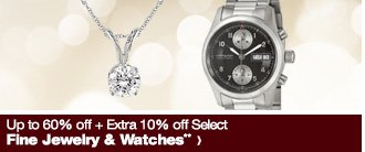 Up to 60% off + Extra 10% off Select Fine Jewelry & Watches**