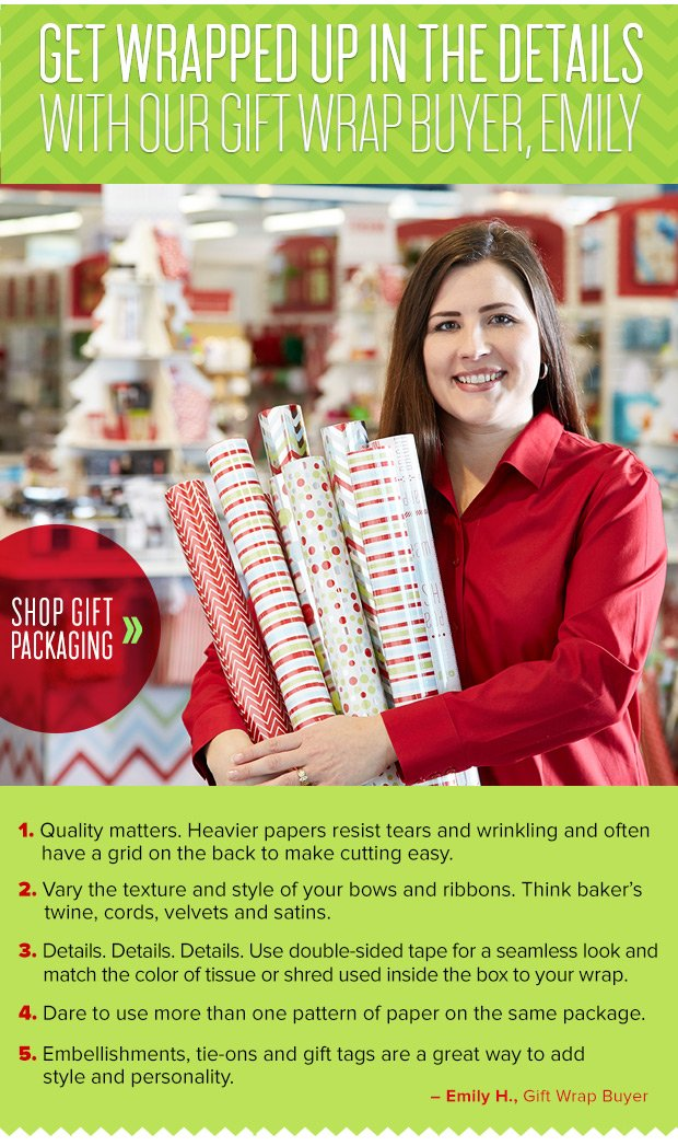 GET WRAPPED UP IN THE DETAILS  WITH OUR GIFT WRAP BUYER EMILY