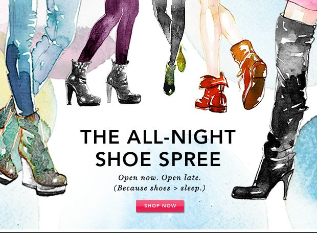 The All-Night Shoe Spree: Shoes > sleep.