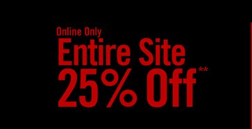 ONLINE ONLY - ENTIRE SITE - 25% OFF**