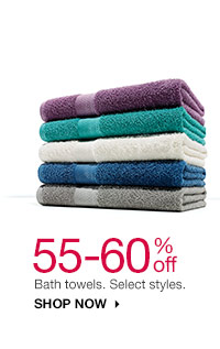 55-60% Bath towels. Select styles. Shop now
