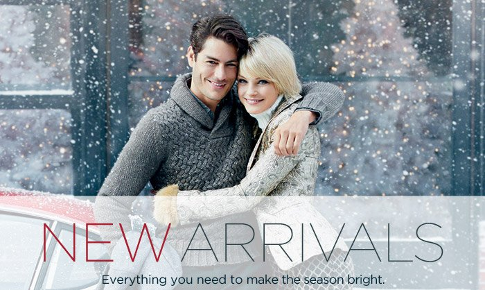 NEW ARRIVALS   Everything you need to make the season bright.