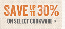 Save up to 30% on Select Cookware