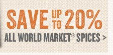Save up to 20% on All World Market Spices
