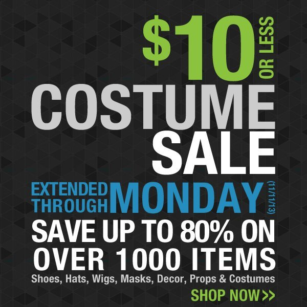 $10 Costume Sale Extended Through Monday