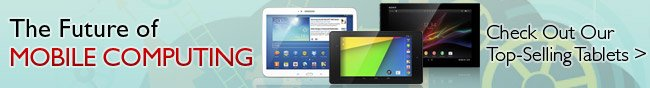 the future of mobile comuting. check out our top-selling tablets.