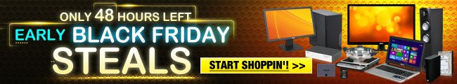 only 48 hours left Early black friday steals. start shoppin!