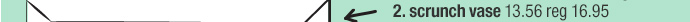 2. scrunch vase 13.56 reg 16.95