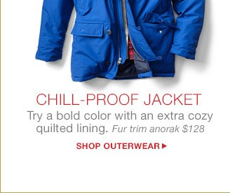 CHILL-PROOF JACKET | SHOP OUTERWEAR